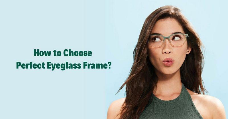How to Choose Eyeglass Frame